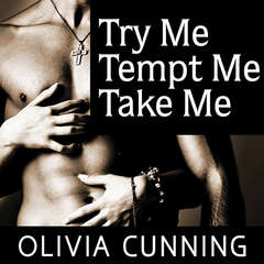 Try Me, Tempt Me, Take Me: One Night with Sole Regret Anthology Audiobook, by Olivia Cunning