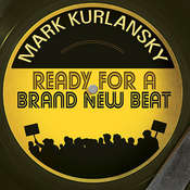 Ready for a Brand New Beat: How Dancing in the Street Became the Anthem for a Changing America, by Mark Kurlansky