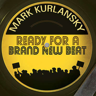 Ready for a Brand New Beat: How Dancing in the Street Became the Anthem for a Changing America Audiobook, by Mark Kurlansky