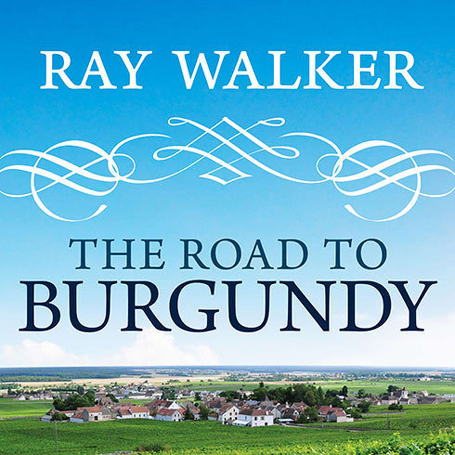 Printable The Road to Burgundy: The Unlikely Story of an American Making Wine and a New Life in France Audiobook Cover Art