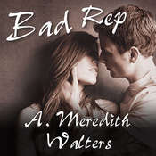 Bad Rep Audiobook, by A. Meredith Walters