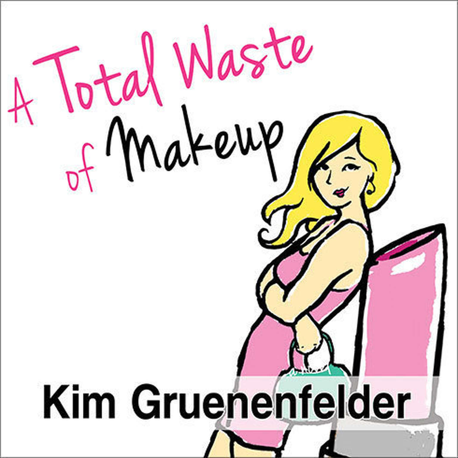 Printable A Total Waste of Makeup Audiobook Cover Art