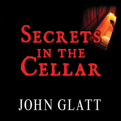 Secrets in the Cellar: The True Story of the Austrian Incest Case That Shocked the World Audiobook, by