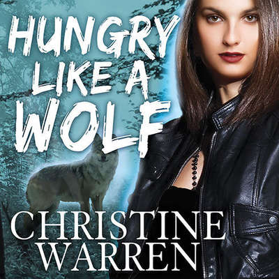 Hungry like a Wolf Audiobook, by Christine Warren