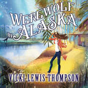 Werewolf in Alaska: A Wild about You Novel, by Vicki Lewis Thompson