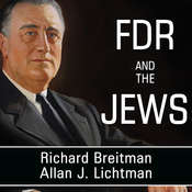 FDR and the Jews, by Allan J. Lichtman, Richard Breitman