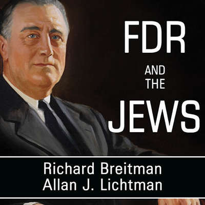 FDR and the Jews Audiobook, by Richard Breitman