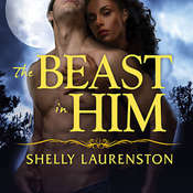 The Beast in Him Audiobook, by Shelly Laurenston