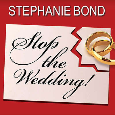 Stop the Wedding! Audiobook, by Stephanie Bond