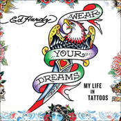 Wear Your Dreams: My Life in Tattoos, by Ed Hardy