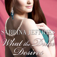 What the Duke Desires Audiobook, by Sabrina Jeffries