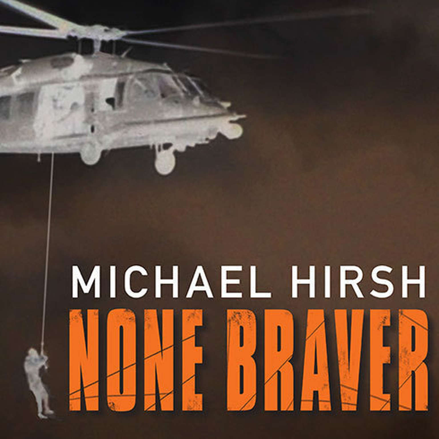 Printable None Braver: U.S. Air Force Pararescuemen In The War On Terrorism Audiobook Cover Art