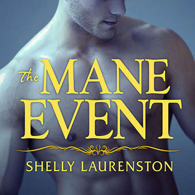 The Mane Event Audiobook, by Shelly Laurenston