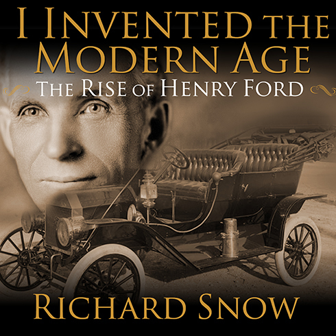 Printable I Invented the Modern Age: The Rise of Henry Ford and the Most Important Car Ever Made Audiobook Cover Art