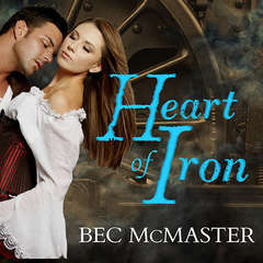 Heart of Iron Audiobook, by Bec McMaster
