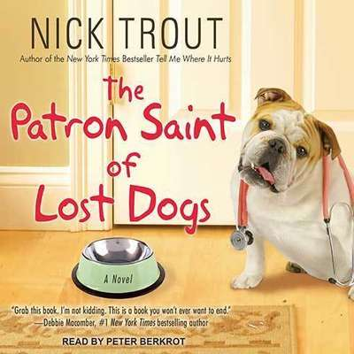 The Patron Saint of Lost Dogs Audiobook, by Nick Trout
