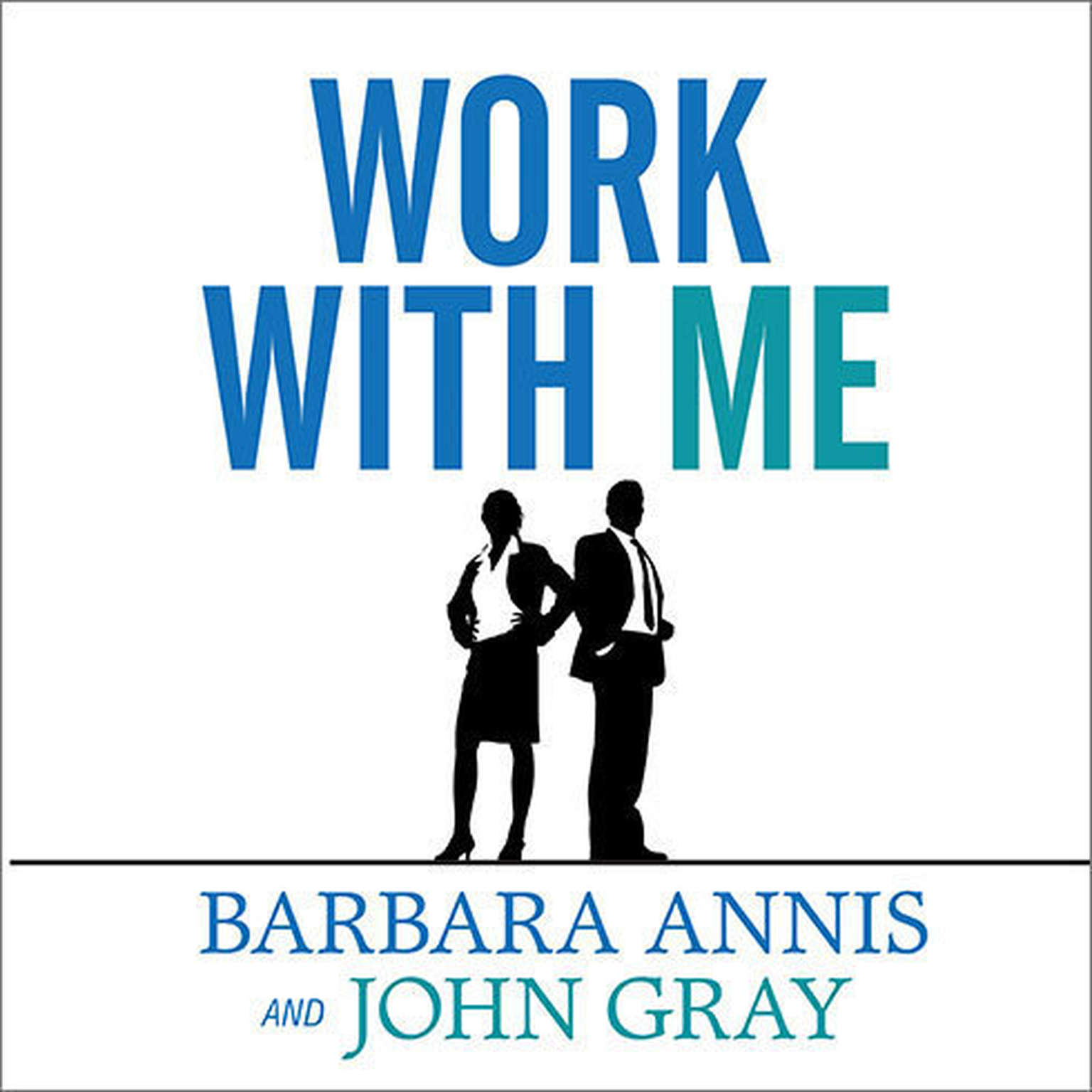 Printable Work with Me: The 8 Blind Spots Between Men and Women in Business Audiobook Cover Art