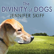 The Divinity of Dogs: True Stories of Miracles Inspired by Mans Best Friend Audiobook, by Jennifer Skiff