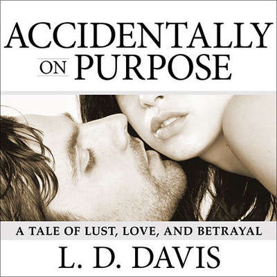 Accidentally on Purpose Audiobook, by L. D. Davis