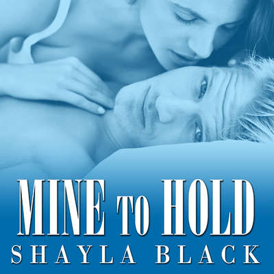 Mine to Hold Audiobook, by