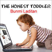 The Honest Toddler: A Childs Guide to Parenting Audiobook, by Bunmi Laditan