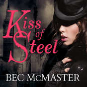 Kiss of Steel, by Bec McMaster