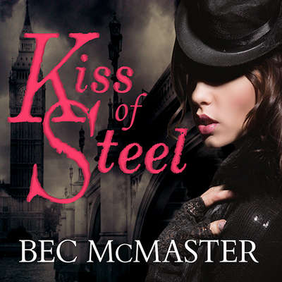 Kiss of Steel Audiobook, by Bec McMaster