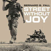 Street without Joy: The French Debacle in Indochina, by Bernard B. Fall