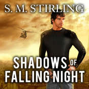 Shadows of Falling Night: A Novel of the Shadowspawn Audiobook, by S. M. Stirling
