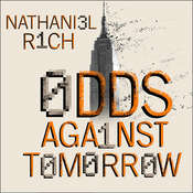 Odds Against Tomorrow Audiobook, by Nathaniel Rich