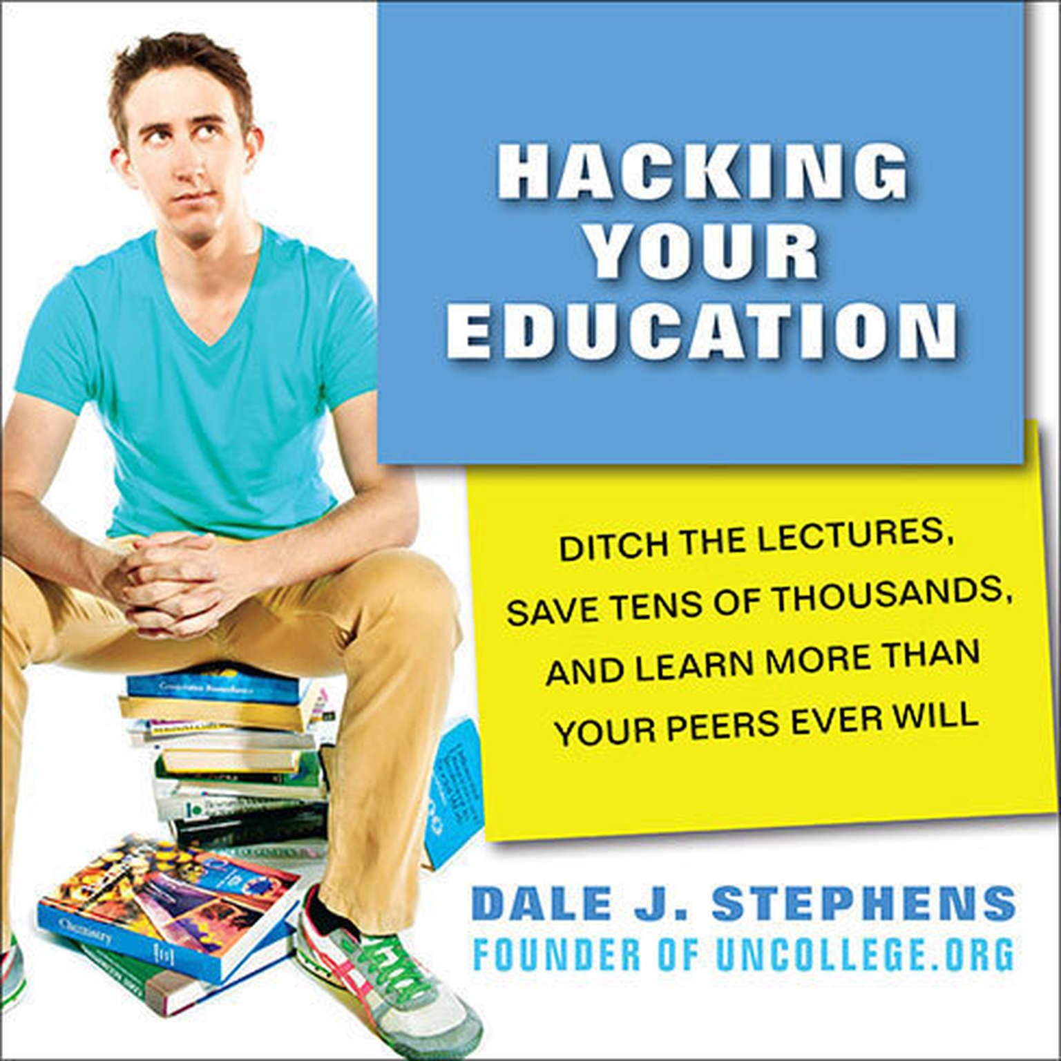 Printable Hacking Your Education: Ditch the Lectures, Save Tens of Thousands, and Learn More Than Your Peers Ever Will Audiobook Cover Art