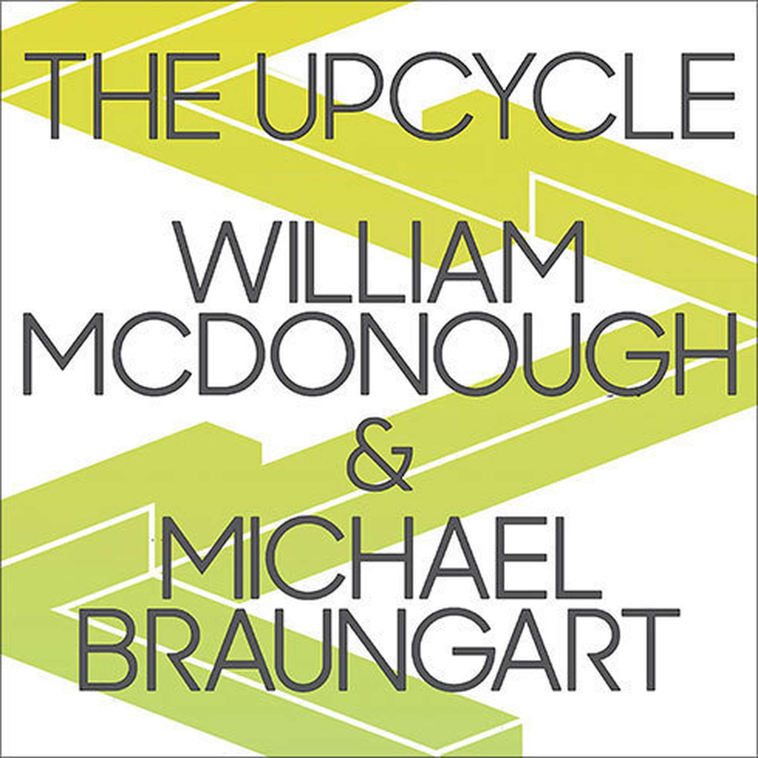 Printable The Upcycle: Beyond Sustainability--Designing for Abundance Audiobook Cover Art
