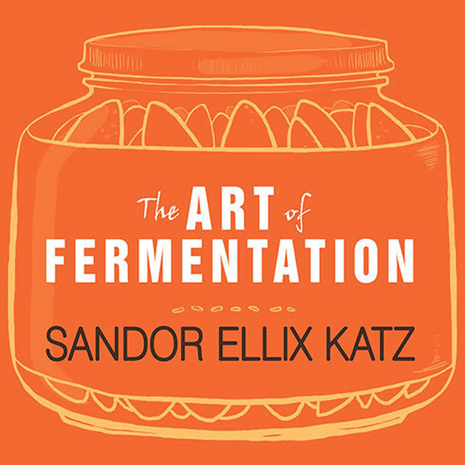 Printable The Art of Fermentation: An In-Depth Exploration of Essential Concepts and Processes from Around the World Audiobook Cover Art