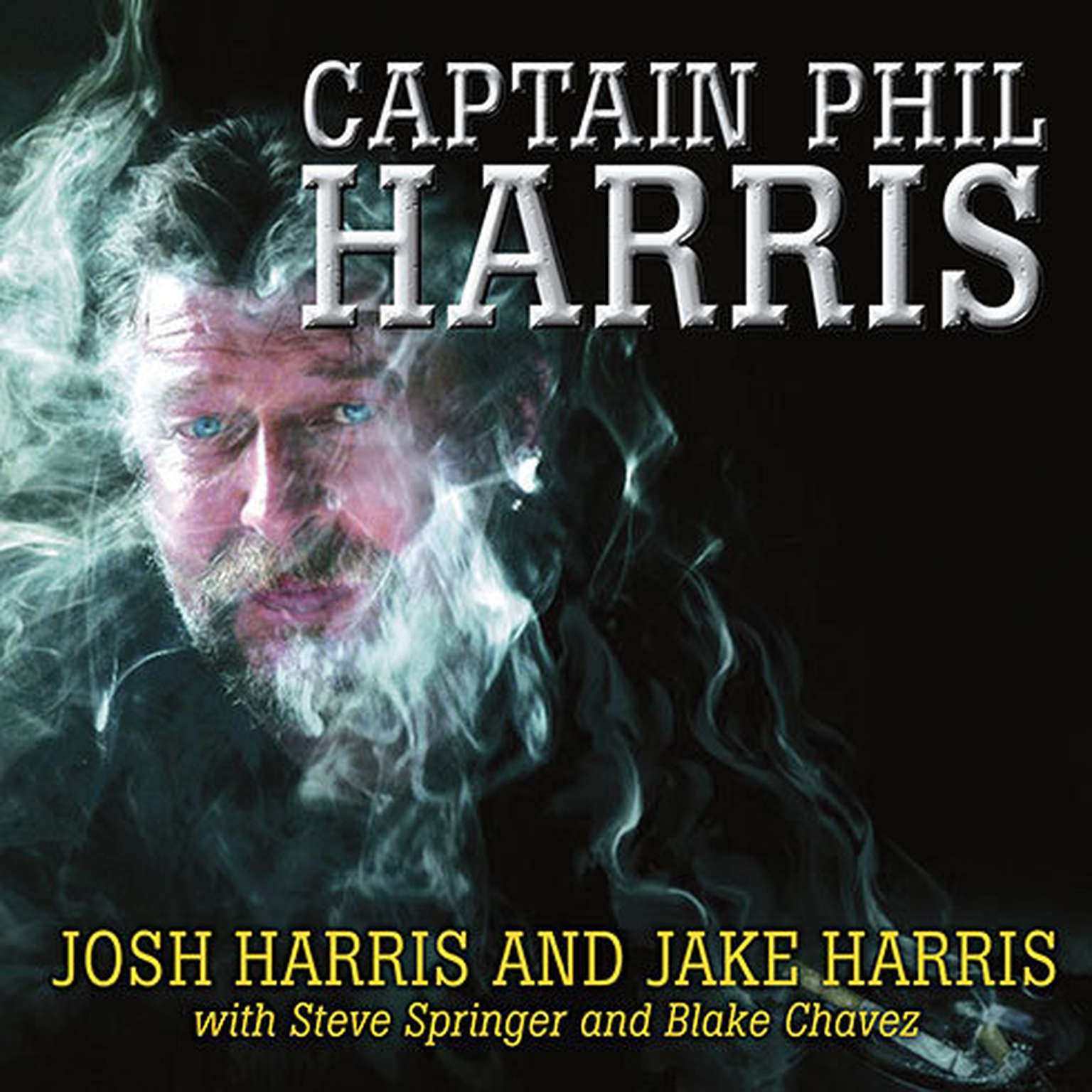 Printable Captain Phil Harris: The Legendary Crab Fisherman, Our Hero, Our Dad Audiobook Cover Art