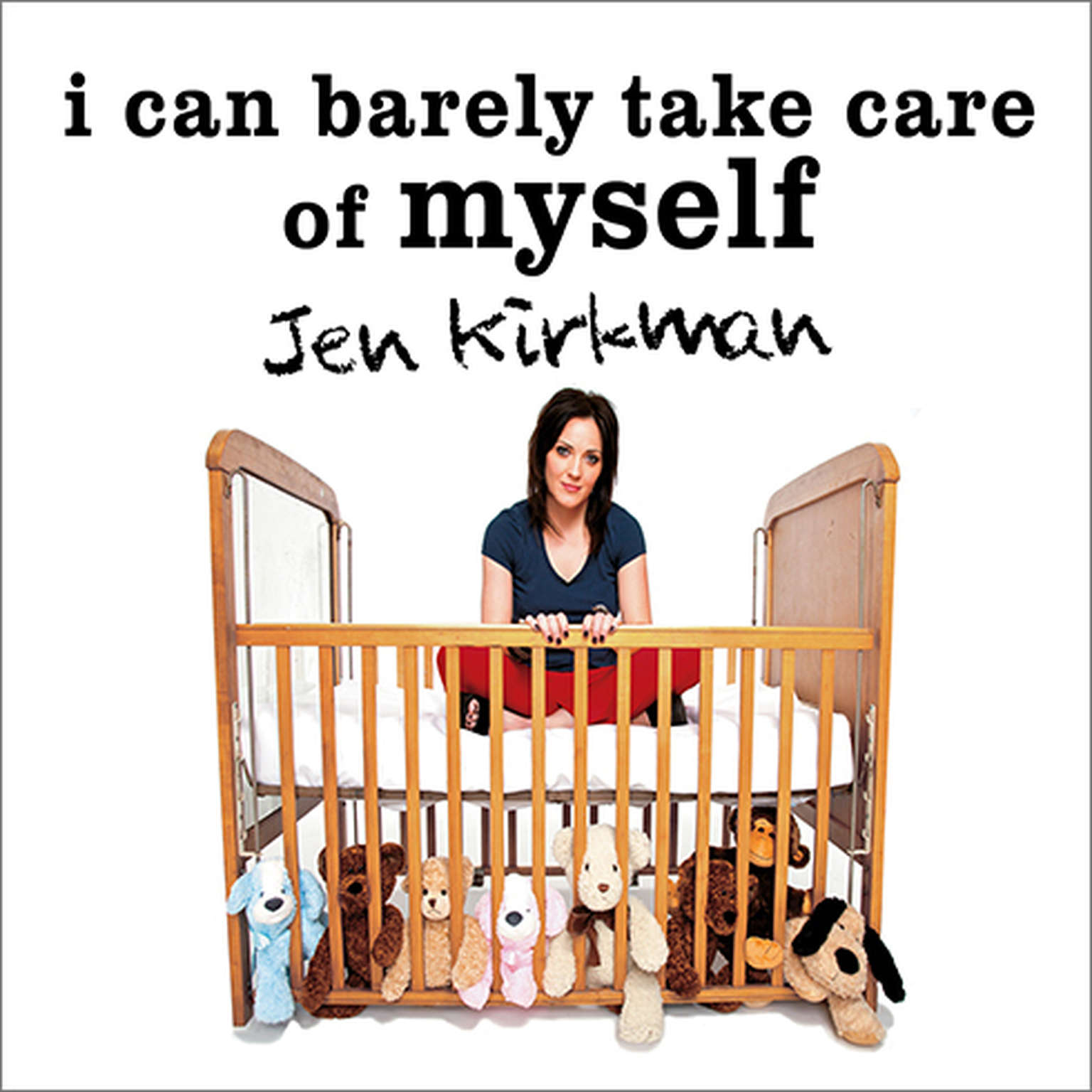 Printable I Can Barely Take Care of Myself: Tales from a Happy Life Without Kids Audiobook Cover Art