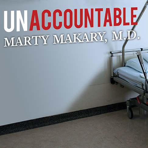 Printable Unaccountable: What Hospitals Won't Tell You and How Transparency Can Revolutionize Health Care Audiobook Cover Art