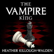 The Vampire King Audiobook, by Heather Killough-Walden