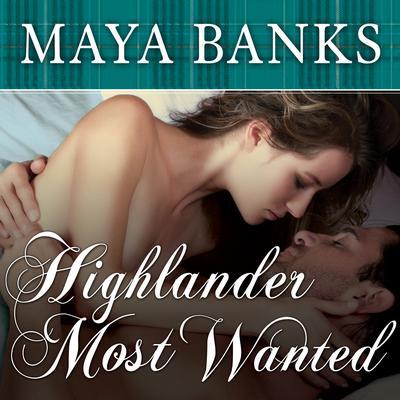 Highlander Most Wanted Audiobook, by Maya Banks