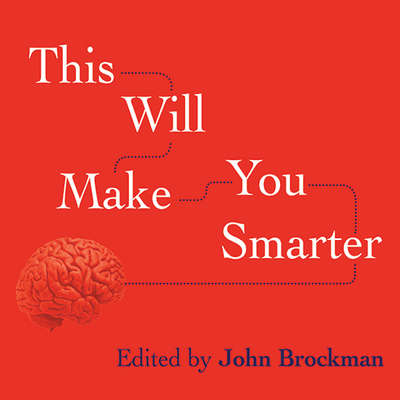 This Will Make You Smarter: New Scientific Concepts to Improve Your Thinking Audiobook, by John Brockman