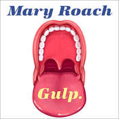 Gulp: Adventures on the Alimentary Canal Audiobook, by Mary Roach