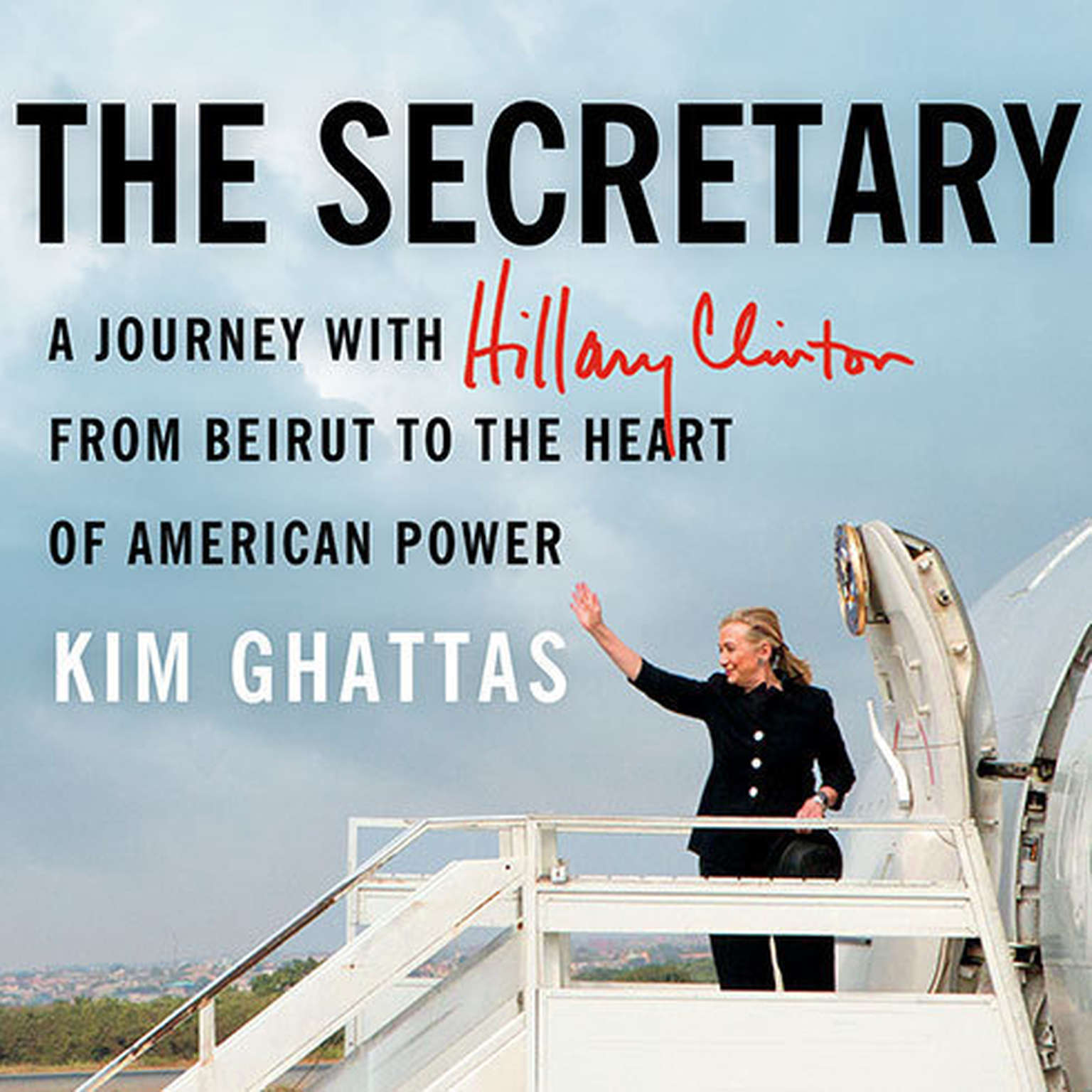 Printable The Secretary: A Journey With Hillary Clinton from Beirut to the Heart of American Power Audiobook Cover Art