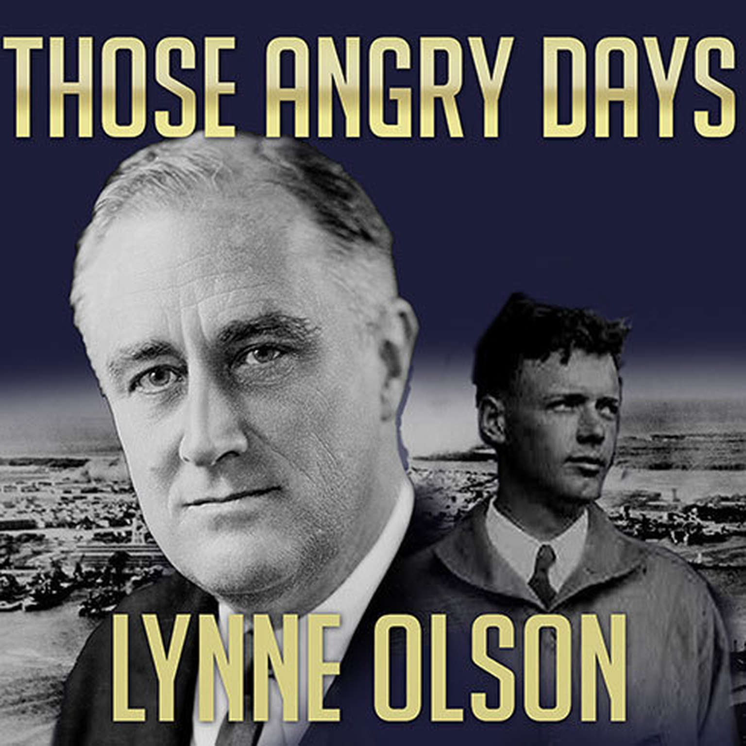 Printable Those Angry Days: Roosevelt, Lindbergh, and America's Fight over World War II, 1939–1941 Audiobook Cover Art