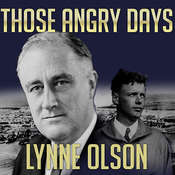 Those Angry Days: Roosevelt, Lindbergh, and America's Fight over World War II, 1939–1941, by Lynne Olson