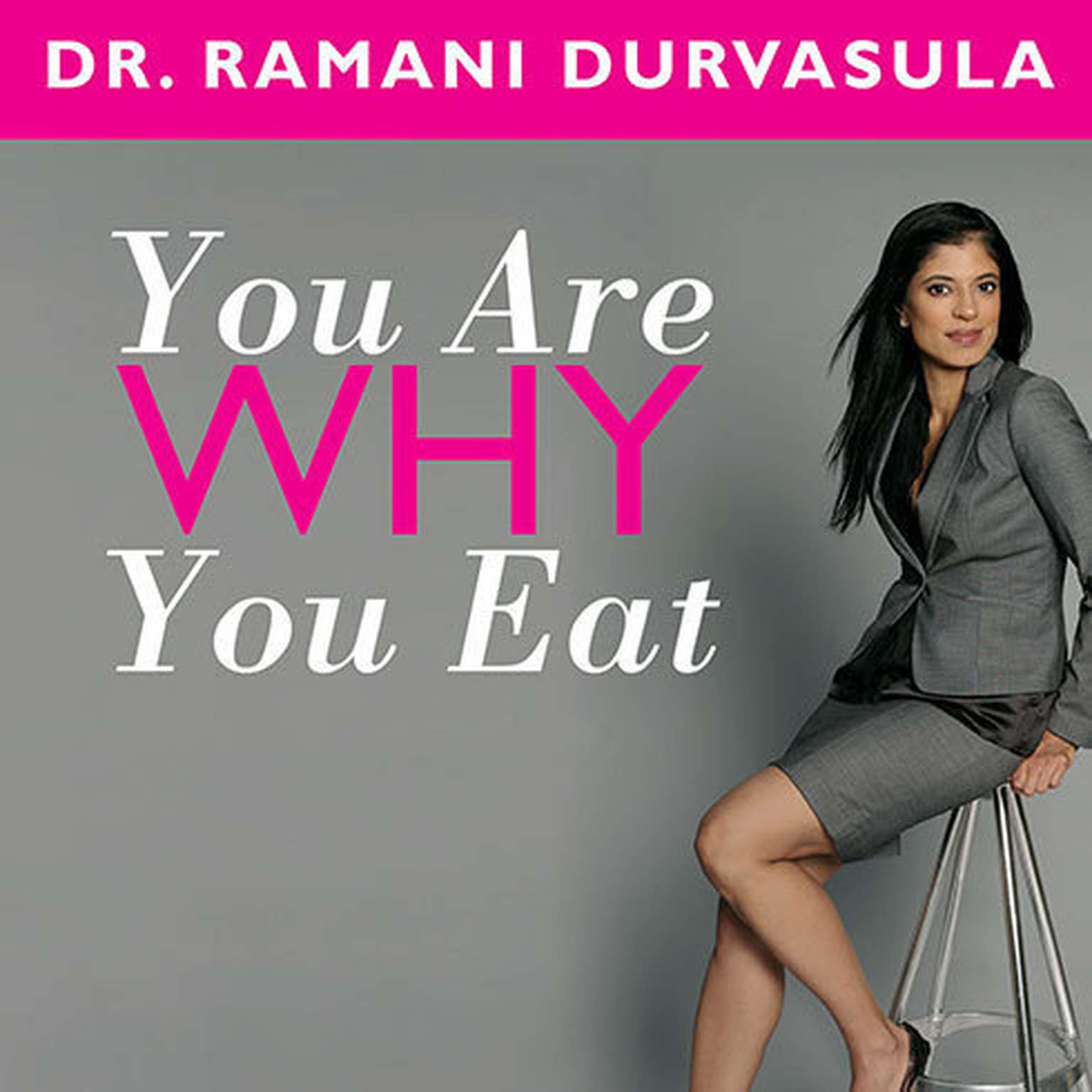 Printable You Are Why You Eat: Change Your Food Attitude, Change Your Life Audiobook Cover Art