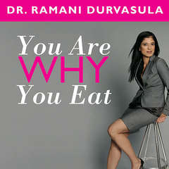 You Are Why You Eat: Change Your Food Attitude, Change Your Life Audiobook, by Ramani Durvasula