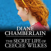 The Secret Life of CeeCee Wilkes Audiobook, by Diane Chamberlain