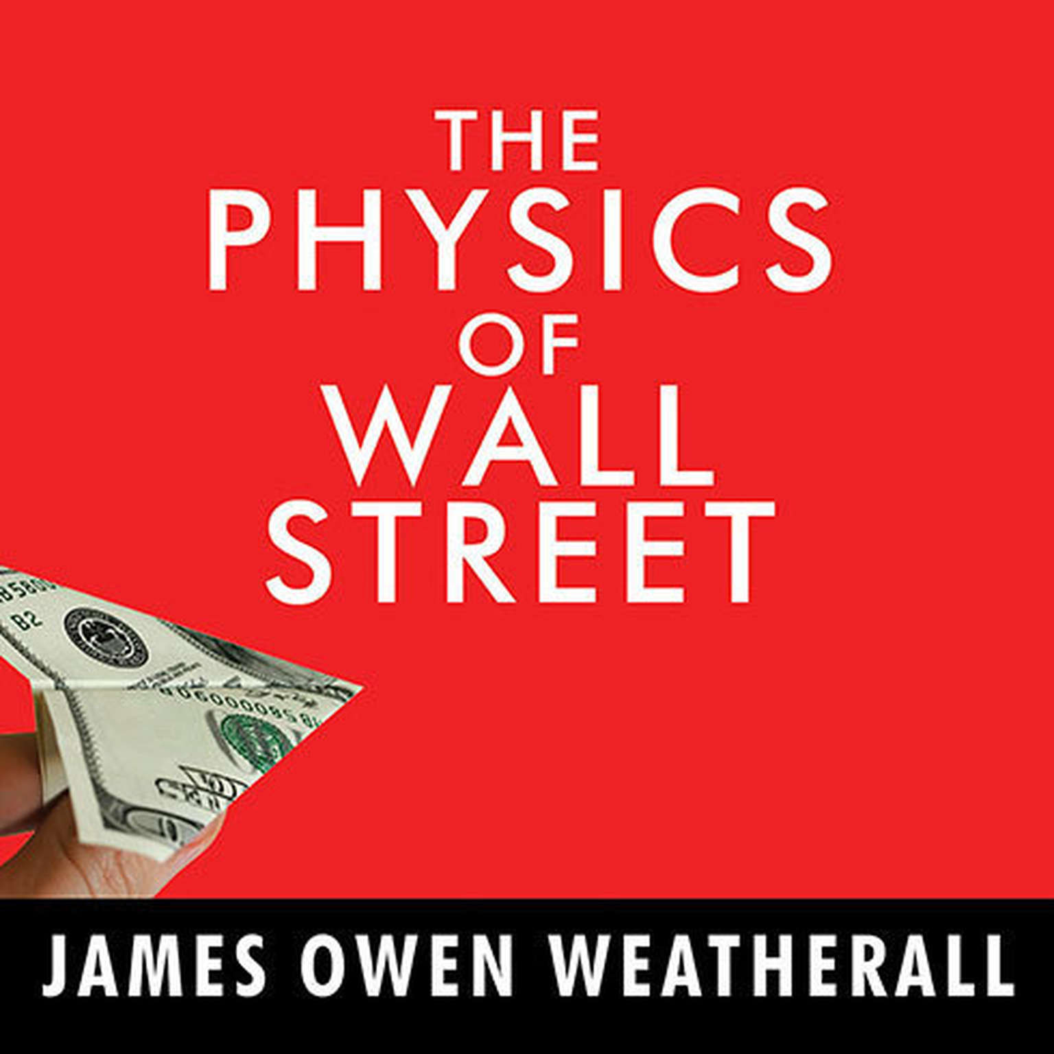 Printable The Physics of Wall Street: A Brief History of Predicting the Unpredictable Audiobook Cover Art