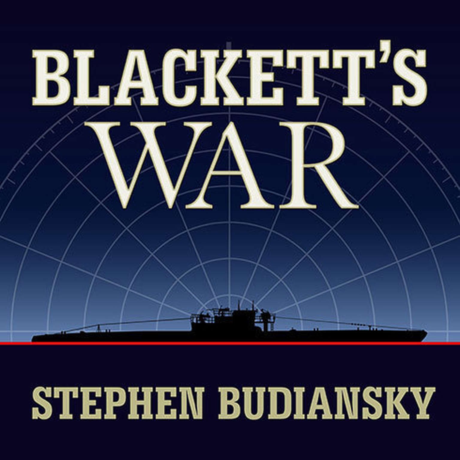 Printable Blackett's War: The Men Who Defeated the Nazi U-boats and Brought Science to the Art of Warfare Audiobook Cover Art