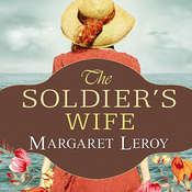 The Soldiers Wife: A Novel, by Margaret Leroy