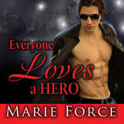 Everyone Loves a Hero: And Thats the Problem Audiobook, by Marie Force